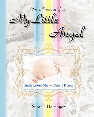 """My Little Angel: """"Jesus Loves Me ~ Now I Know"""": Holsinger, Susan I."""