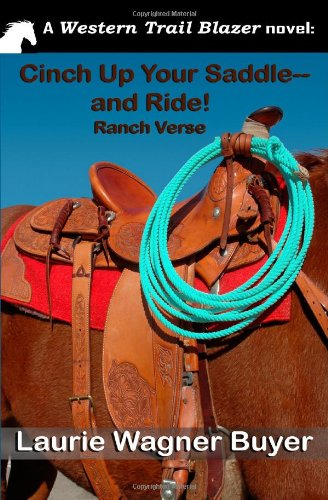 Cinch Up Your Saddle--and Ride!: Ranch Verse: Laurie Wagner Buyer