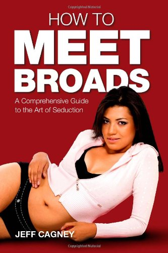 9781461112778: How to Meet Broads: A Comprehensive Guide to the Art of Seduction