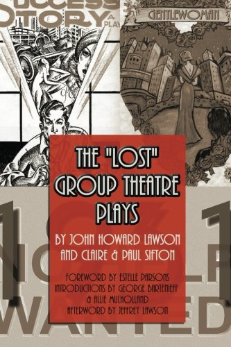 The Lost Group Theatre Plays: John Howard Lawson,