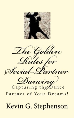 The Golden Rules for Social Partner Dancing: Kevin Stephenson