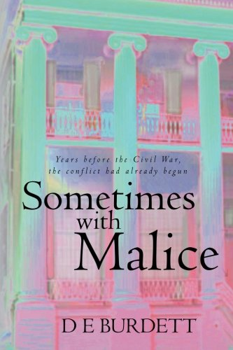 9781461117322: Sometimes with Malice: Years before the Civil War, the conflict had already begun