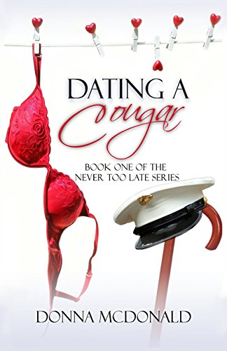 9781461119845: Dating A Cougar: Book One of Never Too Late Series