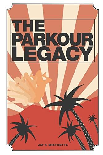 9781461120841: The Parkour Legacy
