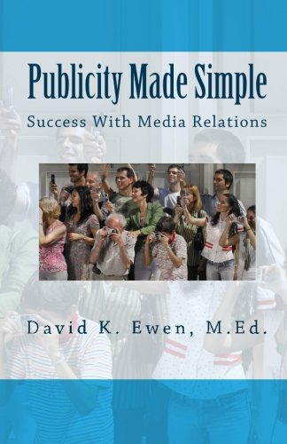 9781461122623: Publicity Made Simple: Success With Media Relations