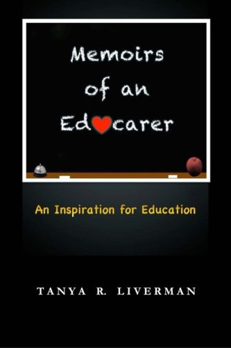 9781461127222: Memoirs of an Educarer: An Inspiration for Education