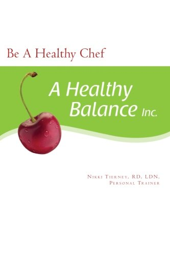 9781461127697: Be A Healthy Chef