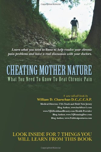 9781461128472: Cheating Mother Nature: What You Need To Know To Beat Chronic Pain