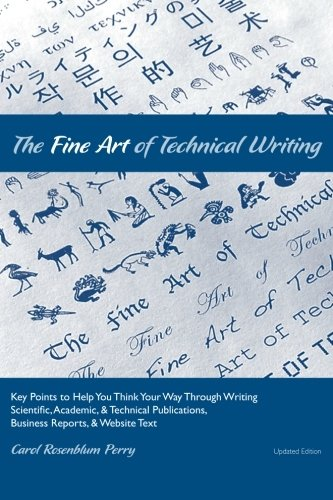 9781461129240: The Fine Art of Technical Writing: Key Points to Help You Think Your Way Through Writing Scientific, Academic, and Technical Publications, Business Reports, and Website Text