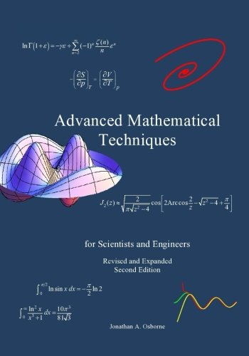 Advanced Mathematical Techniques: for Scientists and Engineers,: Osborne, Dr. Jonathan