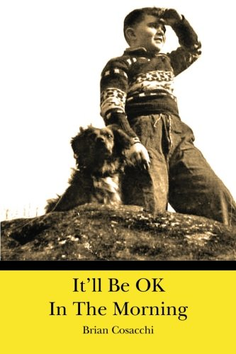 It'll Be OK In The Morning: Cosacchi, Brian