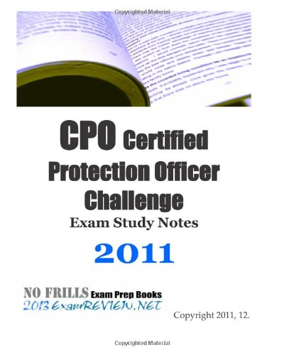 9781461135159: CPO Certified Protection Officer Challenge Exam Study Notes 2011