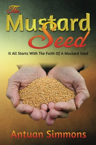9781461135197: The Mustard Seed: Antuan Simmons