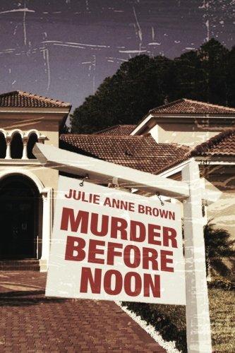 Murder Before Noon: Julie Anne Brown