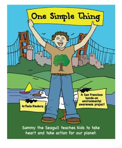 9781461139492: One Simple Thing: Sammy the Seagull teaches kids to take heart and take action for our planet. Color Edition