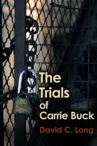 The Trials of Carrie Buck: David C. Long