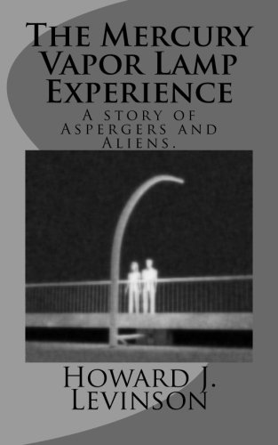 9781461141129: The Mercury Vapor Lamp Experience, A Story of Aspergers and Aliens