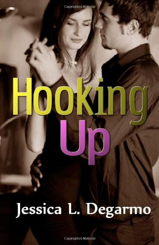 Hooking Up: Degarmo, Jessica L.