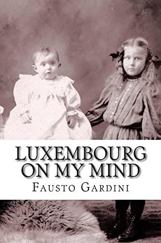 Luxembourg On My Mind: Gardini, Fausto