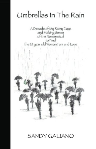 9781461144113: Umbrellas In The Rain: A Decade of My Rainy Days and Making Sense of the Nonsensical to Find the 28 year old Woman I Am and Love