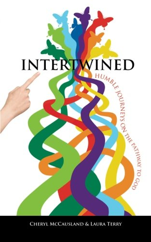 Intertwined: Humble Journeys on the Pathway to God: Cheryl McCausland