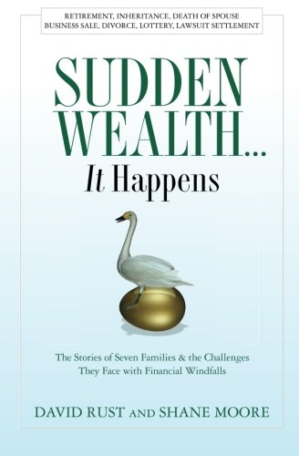 9781461146261: Sudden Wealth... IT Happens: The Stories of Seven Families and the Challenges They Face With Financial Windfalls