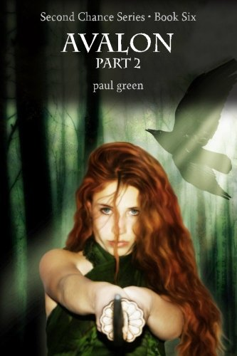 Second Chance Series: AVALON - Part 2: Book 6 (1461146283) by Green, Paul