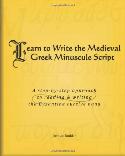9781461146827: Learn to Write the Medieval Greek Minuscule Script: A step-by-step approach to reading and writing the Byzantine cursive hands