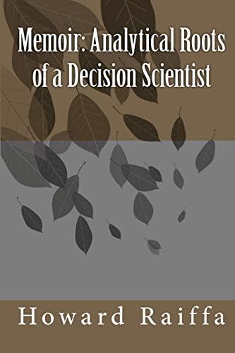 Memoir: Analytical Roots of a Decision Scientist: Howard Raiffa