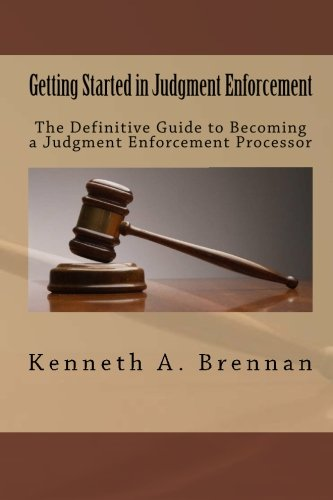 9781461147350: Getting Started In Judgment Enforcement: The Definitive Guide to Becoming a Judgment Enforcement Processor
