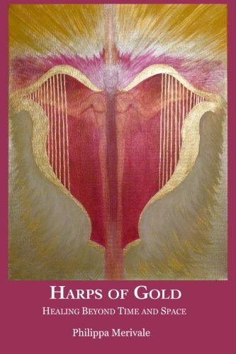 9781461149125: Harps of Gold: Healing Beyond Time and Space