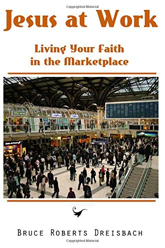 9781461149873: Jesus at Work: Living your Faith in the Marketplace