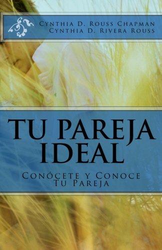 9781461150138: Tu Pareja Ideal: Conócete y Conoce Tu Pareja (Spanish Edition)