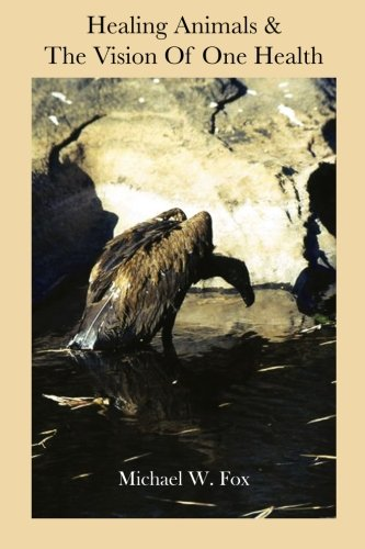 9781461150282: Healing Animals & The Vision of One Health: Earth Care & Human Care