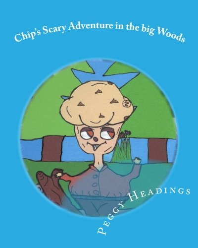 9781461153580: Chip's Scary Adventure in the big Woods: Chip and the Vacation Plans