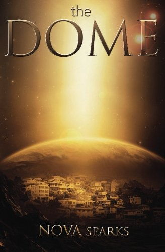 9781461153702: the DOME: the DOME trilogy, # 1