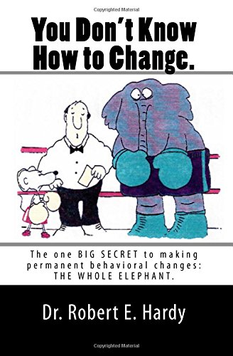 9781461154334: You Don't Know How to Change.: The Whole Elephant