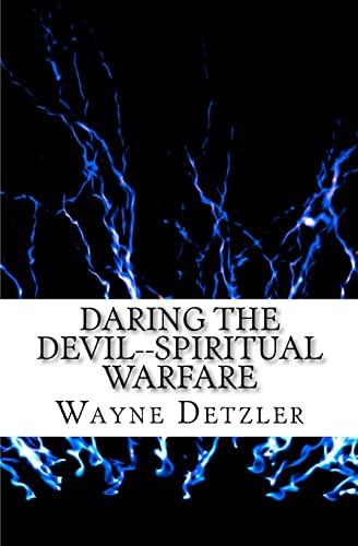 9781461154358: Daring the Devil--spiritual warfare: truth encounter or power encounter?