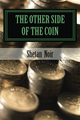 The other side of the coin: spells to enrich your bank account and life. (Volume 1): Noir, Shetan