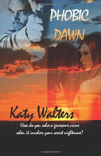 Phobic Dawn: Walters, Katy