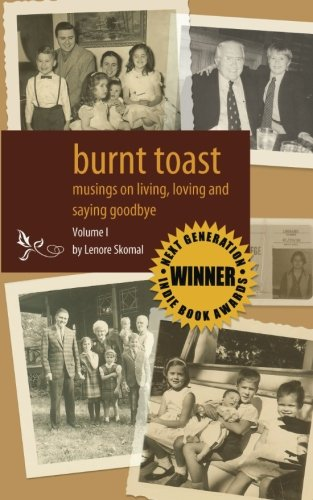 9781461156406: Burnt Toast: Musings on living, loving and saying goodbye: A collection of columns by Lenore Skomal