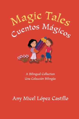9781461159728: Magic Tales Cuentos Magicos: The Magic Pencil, Mabel in the Kingdom of Beauty, The Jar of Charms