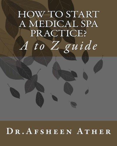 9781461159858: How to start a medical spa practice? A to Z guide