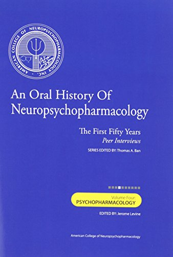 An Oral History of Neuropsychopharmacology: The First: Levine M.D., Jerome