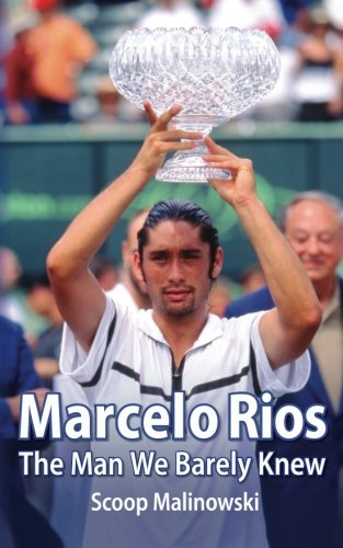 9781461162414: Marcelo Rios: The Man We Barely Knew