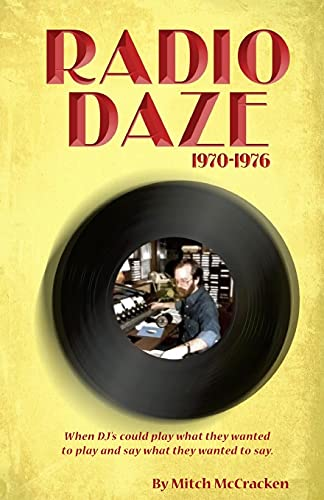 9781461162469: Radio Daze 1970-1976: When DJ's could play what they wanted to play and say what they wanted to play