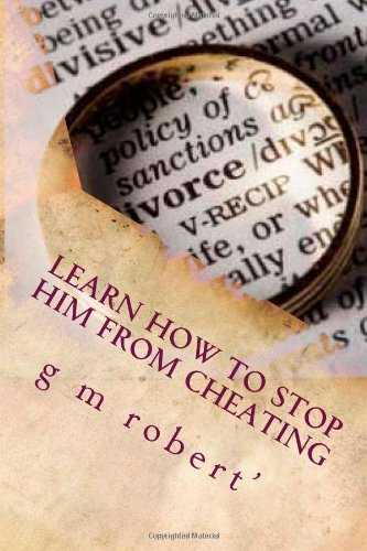 9781461167433: Learn How To Stop Him From Cheating