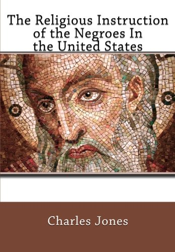 9781461171867: The Religious Instruction of the Negroes In the United States