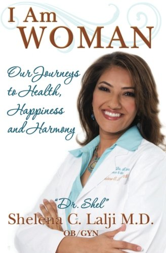 9781461172901: I Am Woman: Our Journeys to Health, Happiness and Harmony