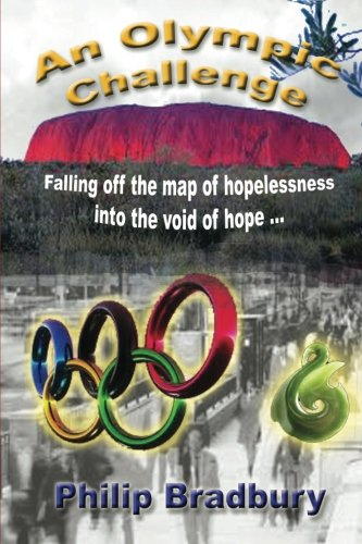 9781461172963: An Olympic Challenge: Falling off the map of hopelessness into the void of hope